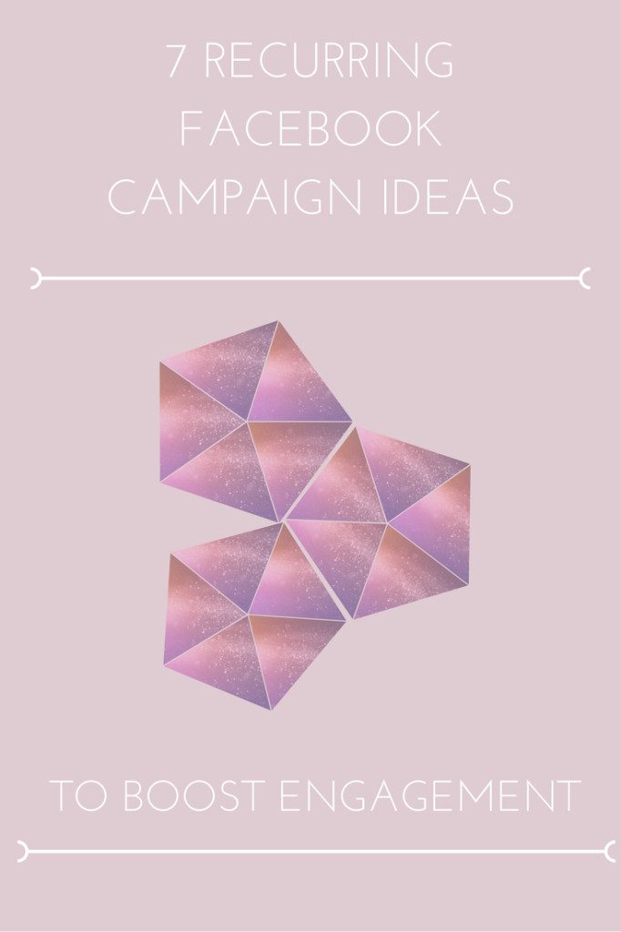 7 Recurring Facebook Campaign Ideas