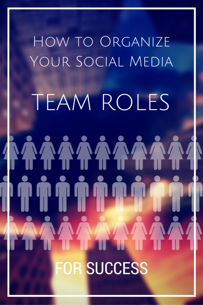 How to organize your social media team roles for success