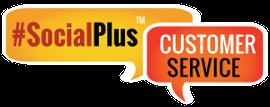 #SocialPlus™ Customer Service
