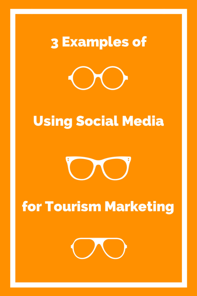 3 Examples of Using Social Media For Tourism Marketing