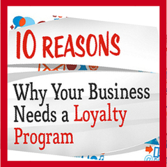 10 Reasons Why Your Business Needs a Loyalty Program