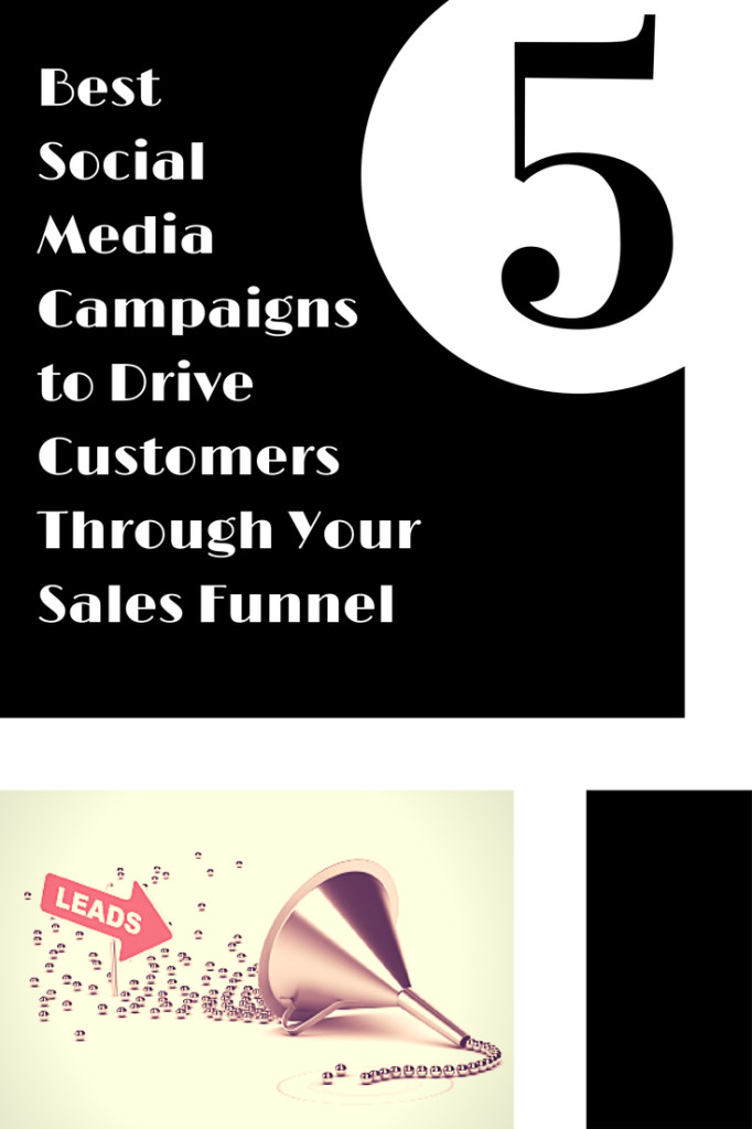 5 Best Social Media Campaigns To Drive Customers Through Your Sales Funnel